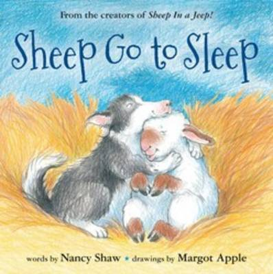 Sheep Go to Sleep by Nancy E. Shaw