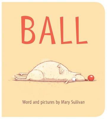 Ball by ,Mary Sullivan