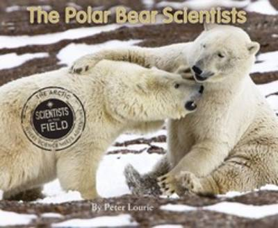The Polar Bear Scientists by Peter Lourie