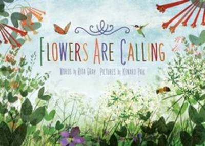 Flowers are Calling by Rita Gray