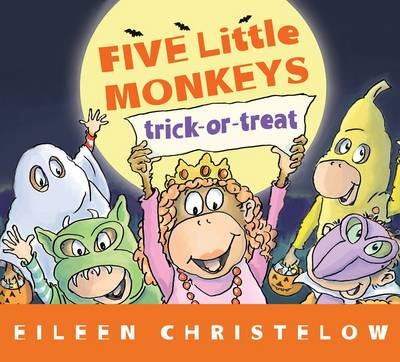 Five Little Monkey Trick or Treat by Eileen Christelow