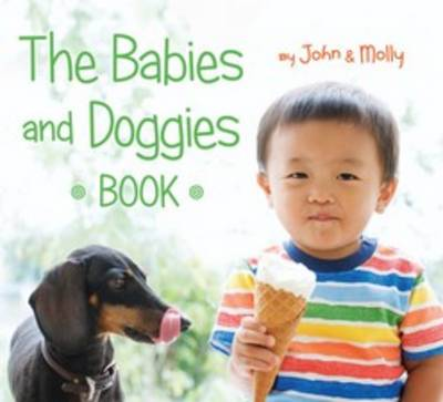 The Babies and Doggies Book by John Schindel, Molly Woodward
