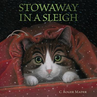 Stowaway in a Sleigh by Roger Mader