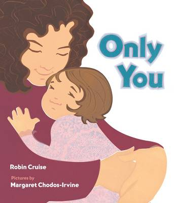 Only You by Robin Cruise, Margaret  Chodos-Irvine