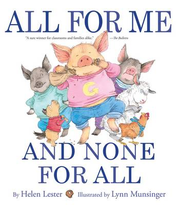 All for Me and None for All by Helen Lester, Lynn Munsinger