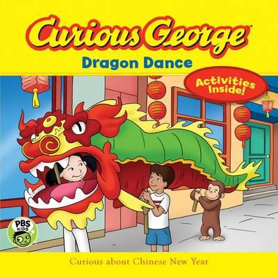 Curious George Dragon Dance (CGTV 8x8) by H. A. Rey