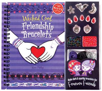 Wicked Cool Friendship Bracelets by Editors of Klutz