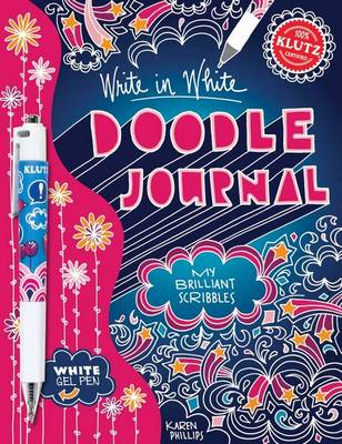Doodle Journal Write in White My Brilliant Scribbles by Karen Phillips