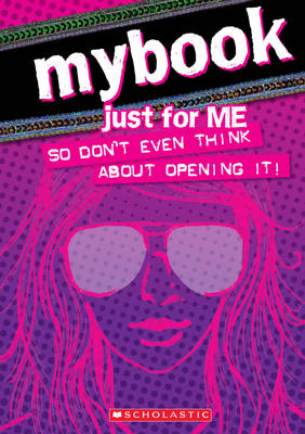 MyBook: Just for Me (so Don't Even Think About Opening It!) by Gabby Brooks