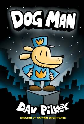 The Adventures of Dog Man: Dog Man by Dav Pilkey