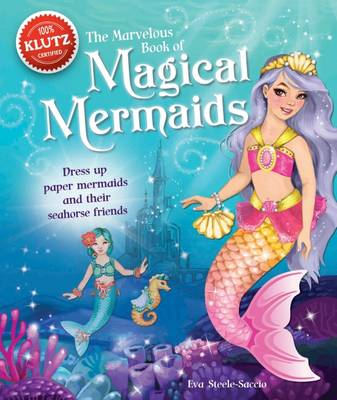 The Marvelous Book of Magical Mermaids by Eva Steele-Staccio