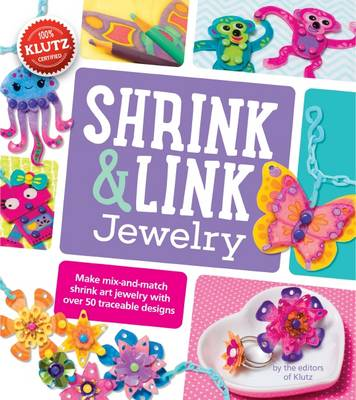 Shrink & Link Jewelry by Editors of Klutz