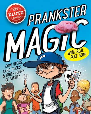 Prankster Magic by Editors of Klutz