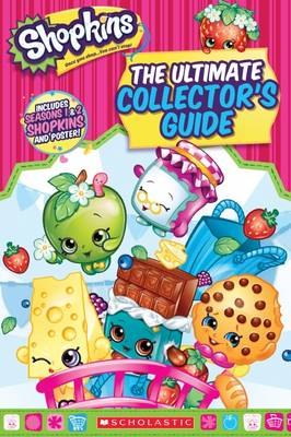Shopkins: Ultimate Collector's Guide by Jenne Simon
