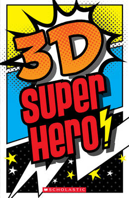 3-D Superhero by Scholastic