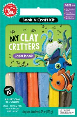 My Clay Critters by Editors of Klutz