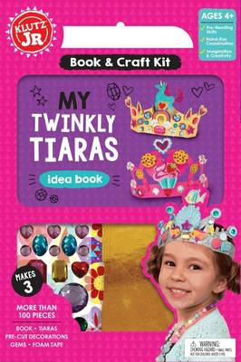 Twinkly Tiaras by Editors of Klutz