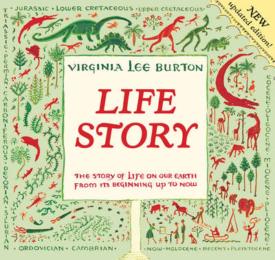 Life Story The Story of Life on Our Earth from Its Beginning Up to Now by Virginia Lee Burton