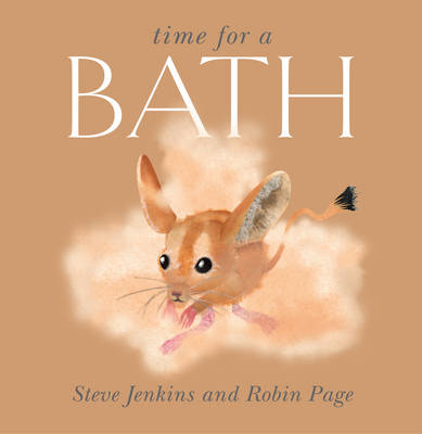 Time for a Bath by Steve Jenkins, Robin Page
