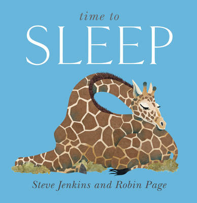 Time to Sleep by Steve Jenkins, Robin Page