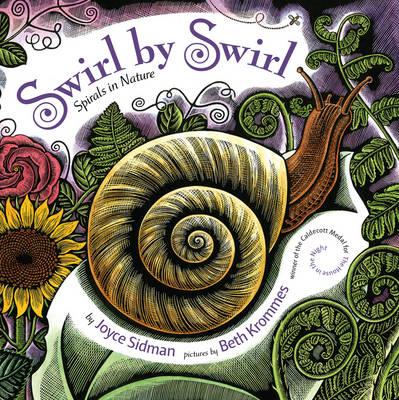 Swirl by Swirl Spirals in Nature by Joyce Sidman, Beth Krommes