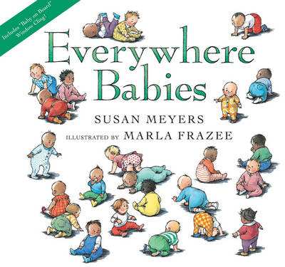 Everywhere Babies by Susan Meyers, Marla Frazee