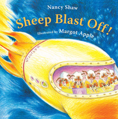 Sheep Blast Off! by Nancy Shaw, Margot Apple