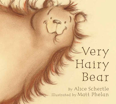 Very Hairy Bear by Alice Schertle, Matt Phelan