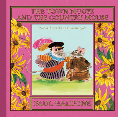 Town Mouse and the Country Mouse by Paul Galdone