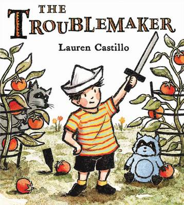 The Troublemaker by Lauren Castillo