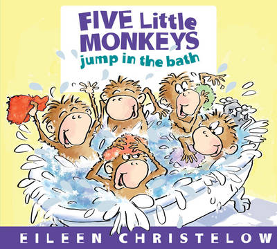 Five Little Monkeys Jump in the Bath by Eileen Christelow