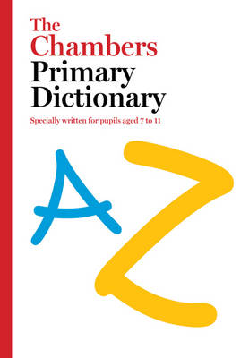 The Chambers Primary Dictionary by Chambers