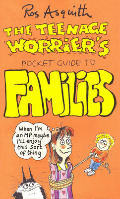 The Teenage Worrier's Pocket Guide to Families by Ros Asquith