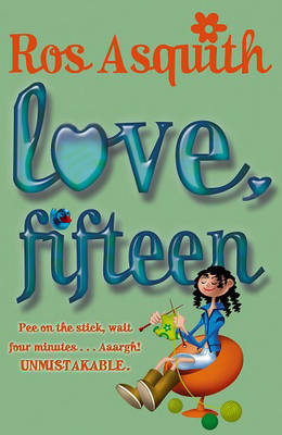 Love, Fifteen by Ros Asquith