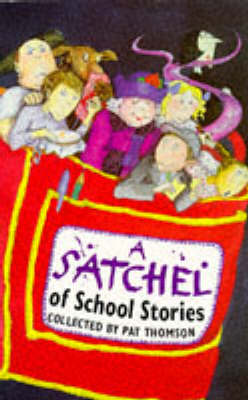 A Satchel of School Stories by Pat Thomson