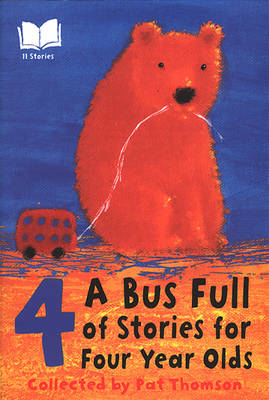 A Bus Full of Stories for Four Year Olds by Pat Thomson