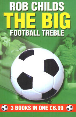 The Big Football Treble Big Break , Big Chance , Big Star by Rob Childs