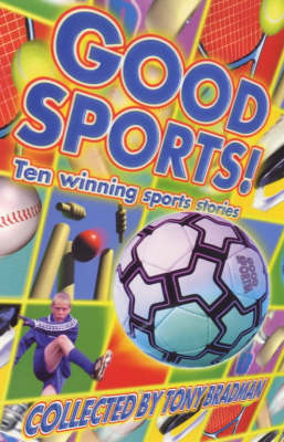 Good Sports! Bag of Sports Stories by Tony Bradman