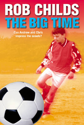 The Big Time by Rob Childs