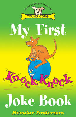 My First Knock Knock Joke Book by Scoular Anderson