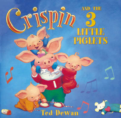 Crispin and the Three Little Piglets by Ted Dewan