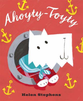 Ahoyty-Toyty! by Helen Stephens