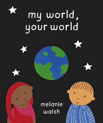 My World, Your World by Melanie Walsh