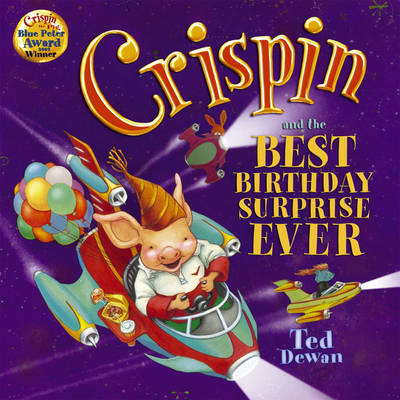 Crispin and the Best Birthday Surprise Ever by Ted Dewan