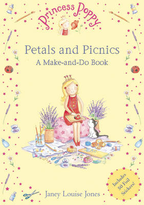 Princess Poppy: Petals and Picnics A Make and Do Book by Janey Louise Jones