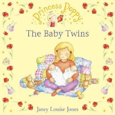 Princess Poppy The Baby Twins by Janey Louise Jones