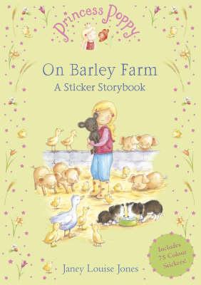 Princess Poppy on Barley Farm A Sticker Storybook by Janey Louise Jones
