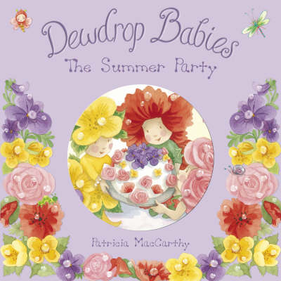Dewdrop Babies The Summer Party by Patricia MacCarthy