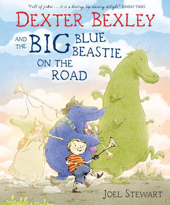 Dexter Bexley and the Big Blue Beastie on the Road by Joel Stewart
