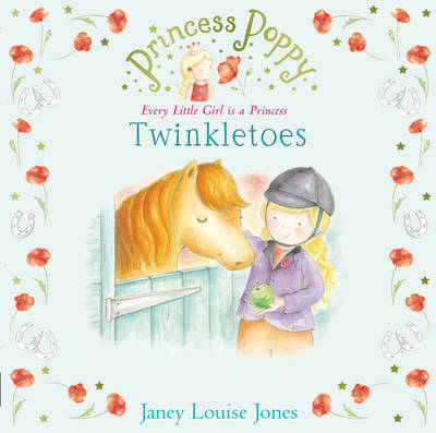 Princess Poppy Twinkletoes by Janey Louise Jones